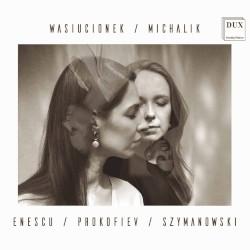 Enescu / Prokofiev / Szymanowski by Enescu ,   Prokofiev ,   Szymanowski ;   Małgorzata Wasiucionek ,   Sylwia Michalik